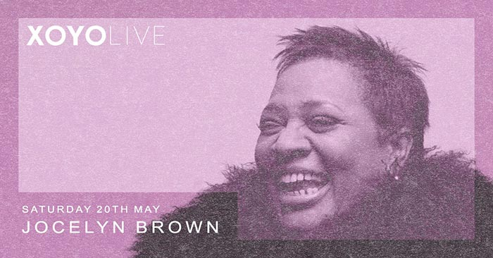 Jocelyn Brown at XOYO on Sat 20th May 2017 Flyer