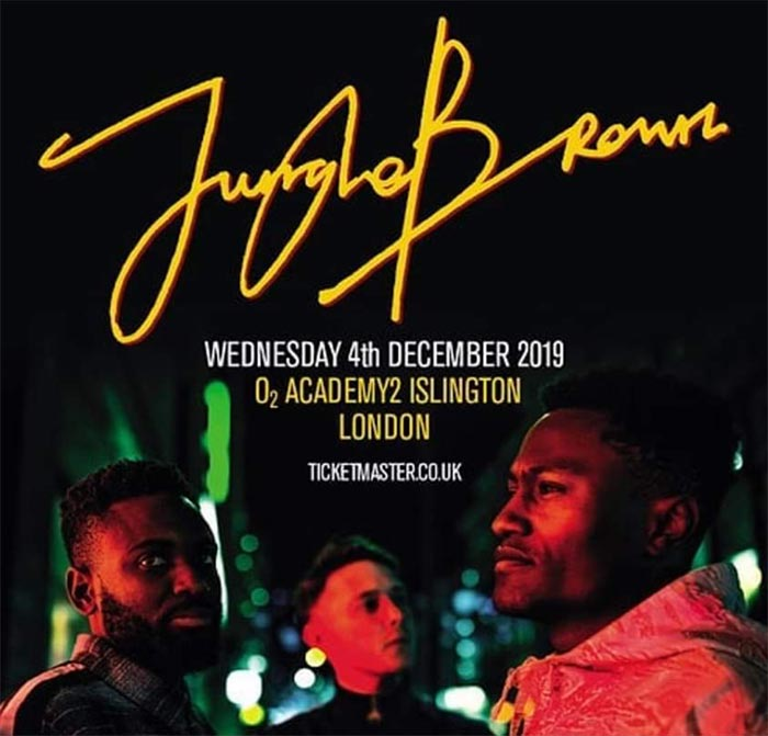 Jungle Brown at Islington Academy on Wed 4th December 2019 Flyer