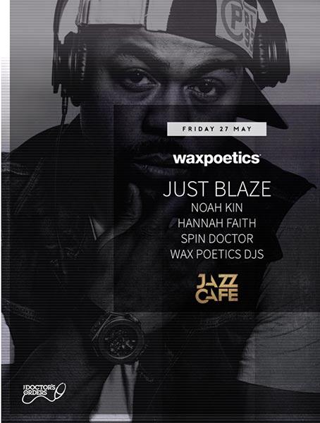 Just Blaze at KOKO on Friday 27th May 2016 Flyer