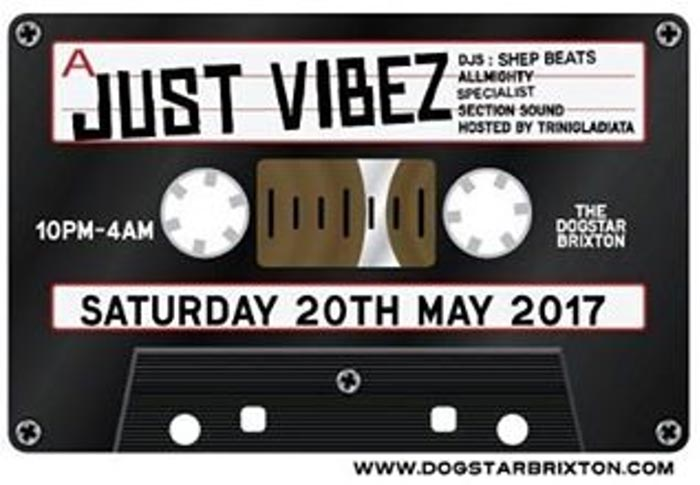 JUST VIBEZ at Dogstar on Sat 20th May 2017 Flyer
