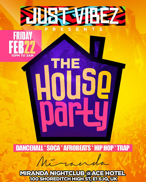 Just Vibez House Party at Ace Hotel on Friday 22nd February 2019 Flyer
