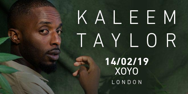 Kaleem Taylor at XOYO on Thu 14th February 2019 Flyer