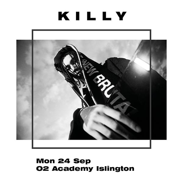 Killy at Islington Academy on Monday 24th September 2018 Flyer