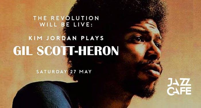 Kim Jordan plays Gil Scott-Heron at Jazz Cafe on Sat 27th May 2017 Flyer