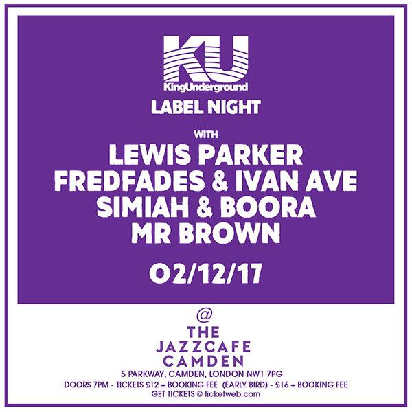 King Underground Label Night at Jazz Cafe on Sat 2nd December 2017 Flyer