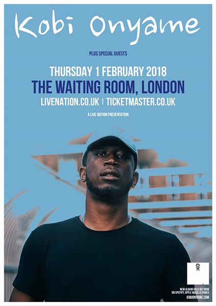 Kobi Onyame at The Waiting Room on Thu 1st February 2018 Flyer