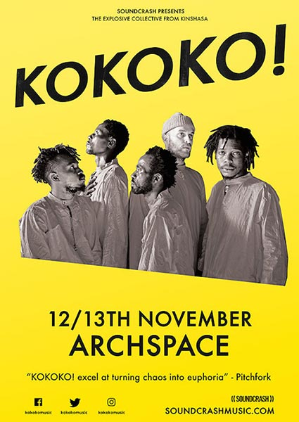 KOKOKO! at Archspace on Mon 13th November 2017 Flyer