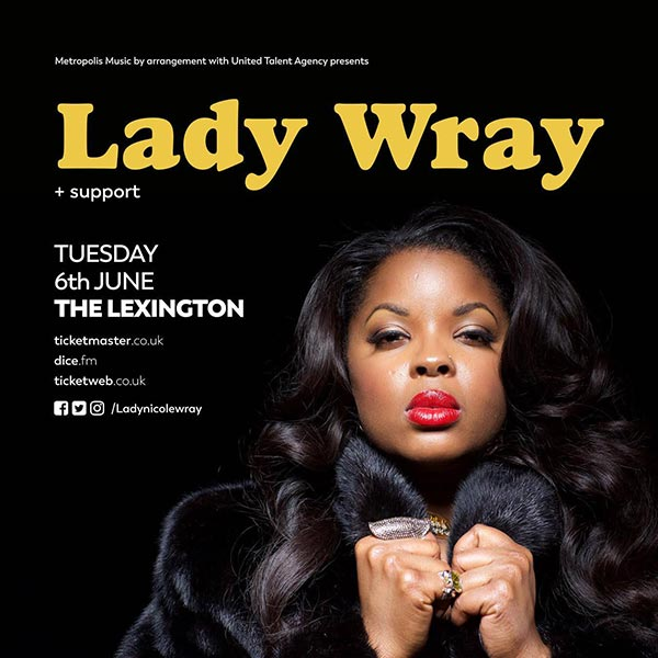 Lady Wray at The Lexington on Tue 6th June 2017 Flyer