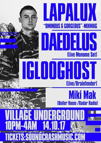 Lapalux, Daedelus & Iglooghost at Village Underground on Sat 14th October 2017 Flyer