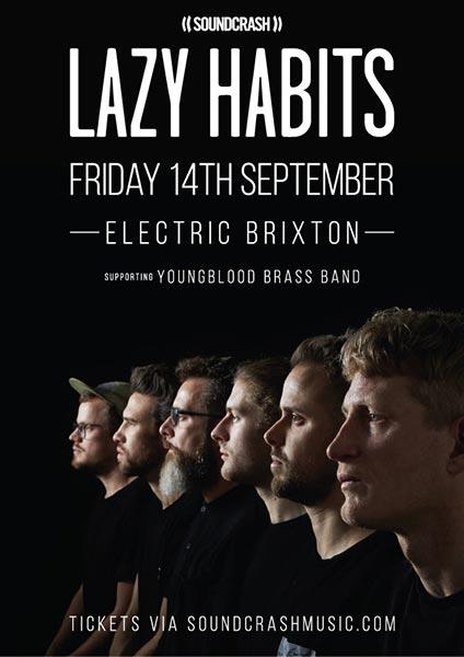 Lazy Habits at Electric Brixton on Fri 14th September 2018 Flyer