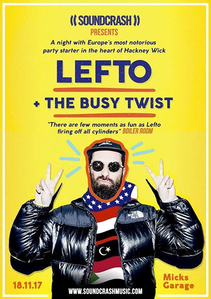 Lefto  at Finsbury Park on Saturday 18th November 2017 Flyer