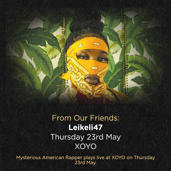 Leikeli47 at XOYO on Thu 23rd May 2019 Flyer