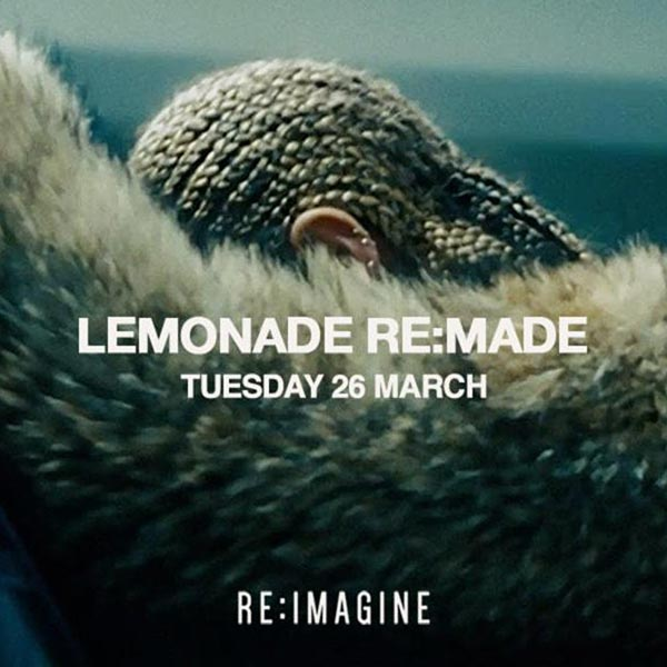 Lemonade Re:made at XOYO on Tue 26th March 2019 Flyer