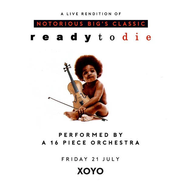 An Orchestral Rendition of Ready To Die at Jazz Cafe on Fri 21st July 2017 Flyer