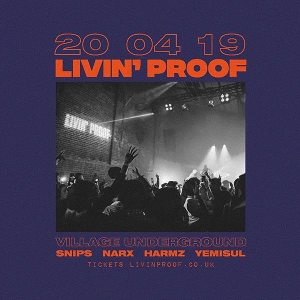 Livin' Proof at Village Underground on Sat 20th April 2019 Flyer