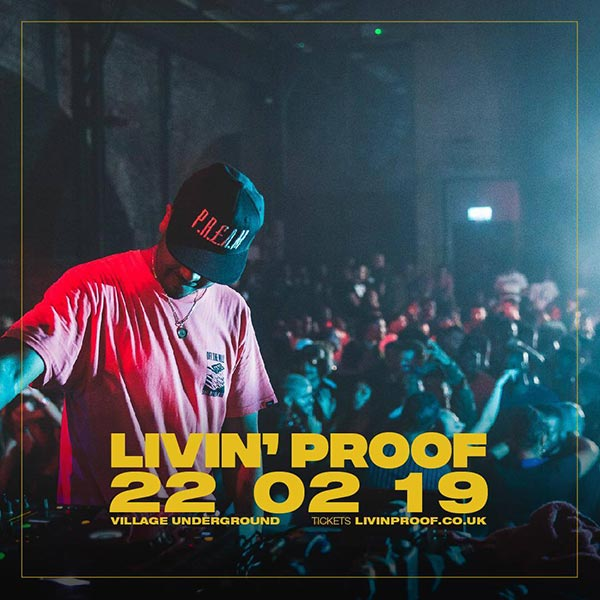 Livin' Proof at Village Underground on Friday 22nd February 2019 Flyer