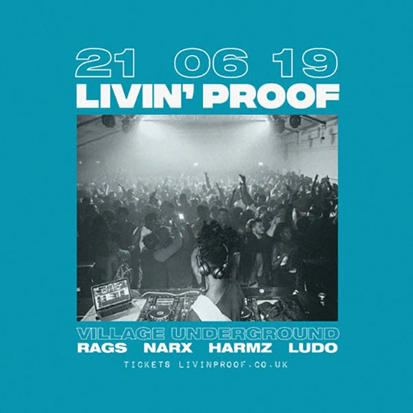 Livin' Proof at Village Underground on Friday 21st June 2019 Flyer