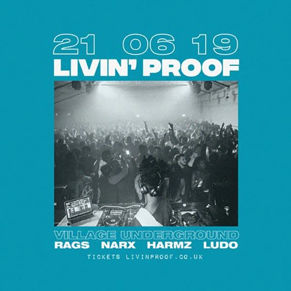 Livin' Proof at Village Underground on Fri 21st June 2019 Flyer