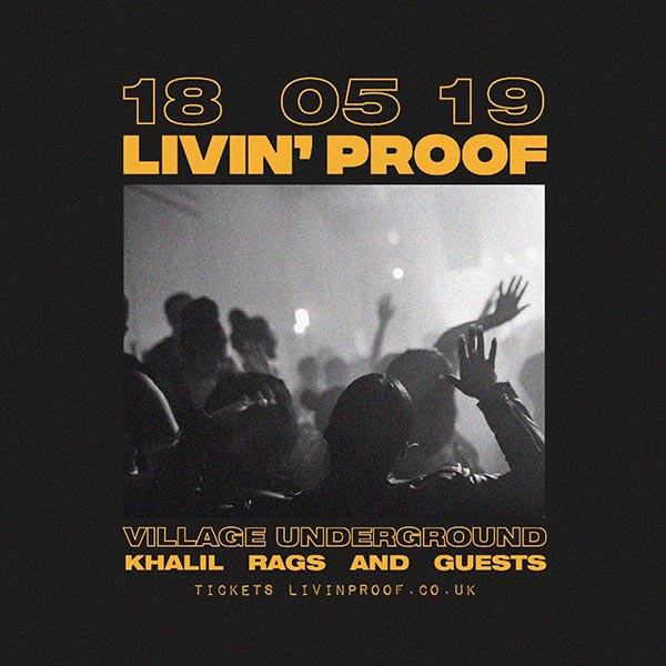 Livin' Proof at Village Underground on Sat 18th May 2019 Flyer