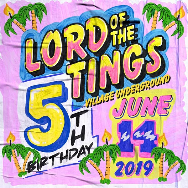 Lord Of The Tings: 5th Birthday at Village Underground on Fri 14th June 2019 Flyer
