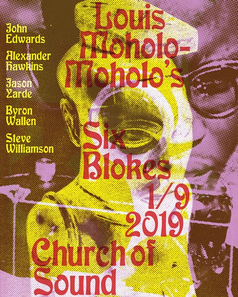 Louis Moholo Moholo's Six Blokes at Church of Sound on Sun 1st September 2019 Flyer