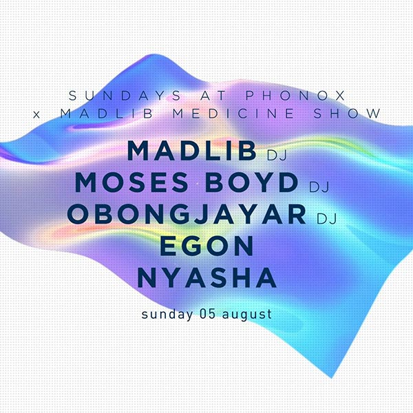 Madlib at Phonox on Sun 5th August 2018 Flyer
