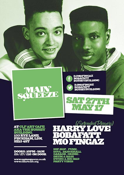 Main Squeeze at Bussey Building on Sat 27th May 2017 Flyer