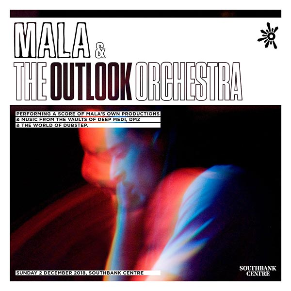 Mala & The Outlook Orchestra at Southbank Centre on Sun 2nd December 2018 Flyer