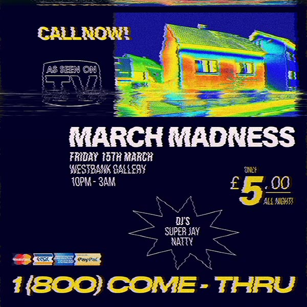 March Madness at Westbank on Fri 15th March 2019 Flyer