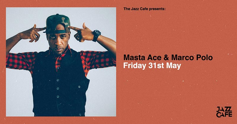 Masta Ace + Marco Polo at Jazz Cafe on Fri 31st May 2019 Flyer