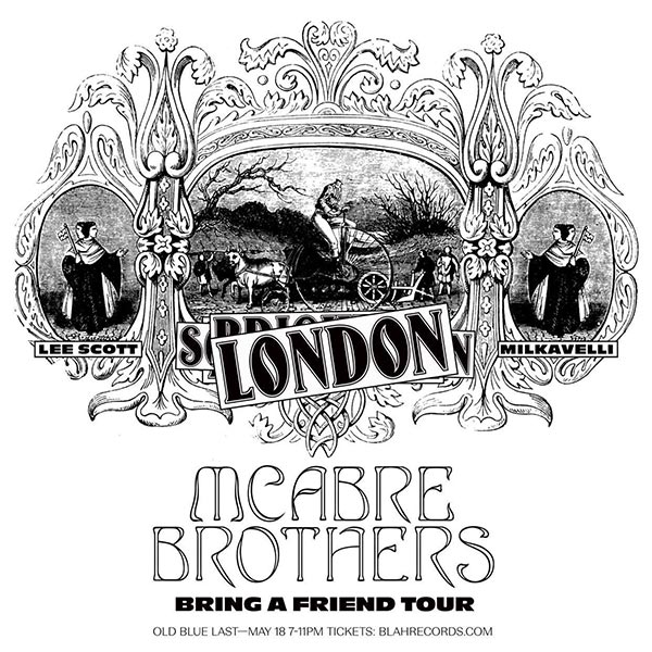 Mcabre Brothers at Old Blue Last on Sat 18th May 2019 Flyer