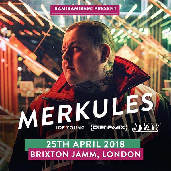Merkules at Brixton Jamm on Wed 25th April 2018 Flyer
