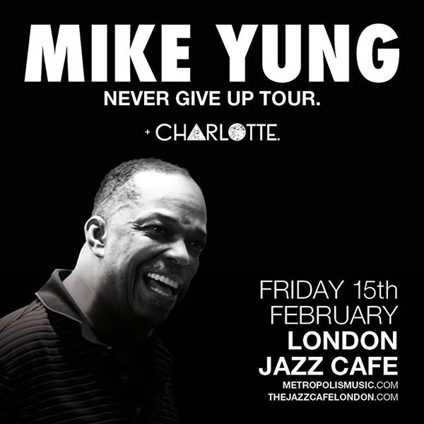 Mike Yung at Jazz Cafe on Fri 15th February 2019 Flyer