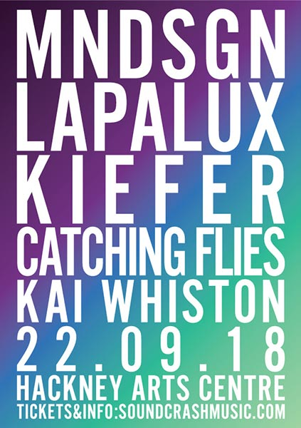 MNDSGN at Hackney Arts Centre on Sat 22nd September 2018 Flyer