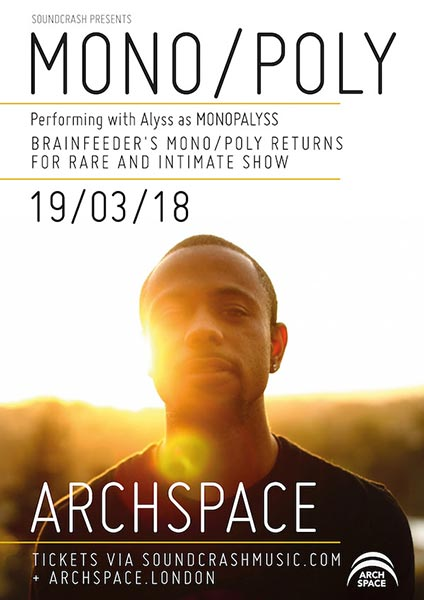 Mono/Poly at Archspace on Mon 19th March 2018 Flyer