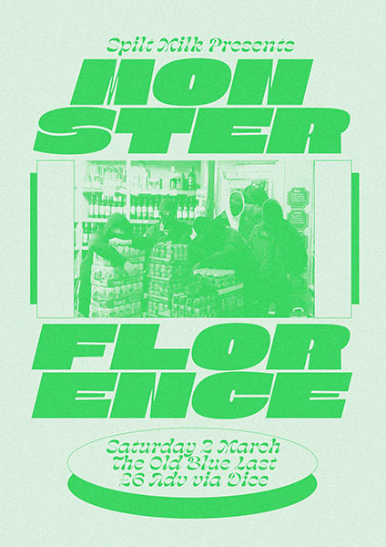 Monster Florence at Old Blue Last on Saturday 2nd March 2019 Flyer