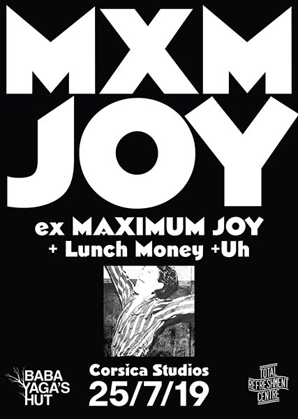 MXMJoy at Corsica Studios on Thu 25th July 2019 Flyer
