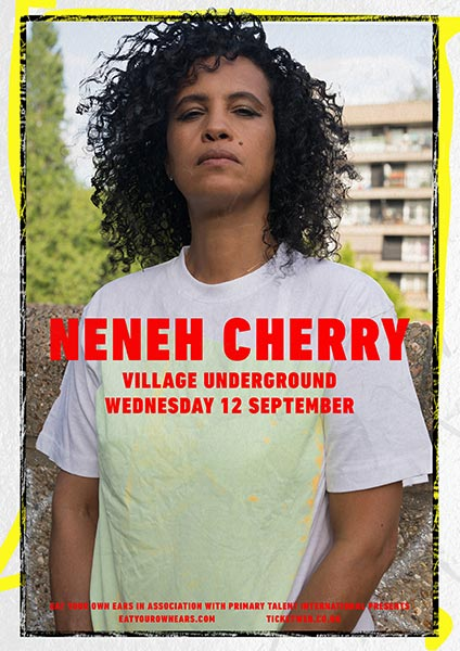 Neneh Cherry at Village Underground on Wed 12th September 2018 Flyer