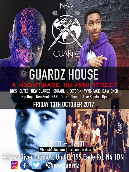 Guardz House - A Nightmare On Asbo Street at New River Studios on Fri 13th October 2017 Flyer