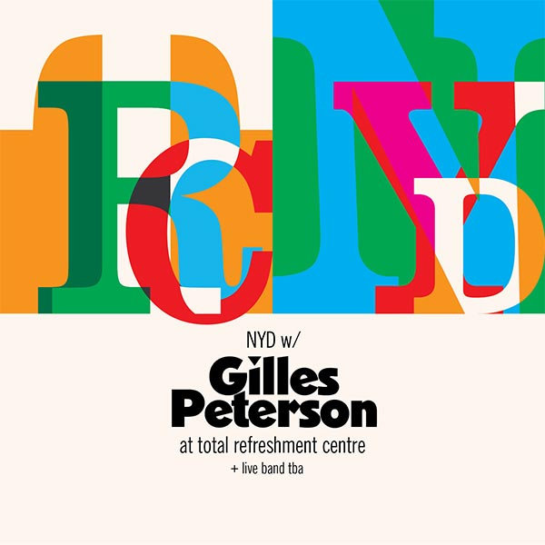 New Years Day w/ Gilles Peterson at Total Refreshment Centre on Monday 1st January 2018 Flyer