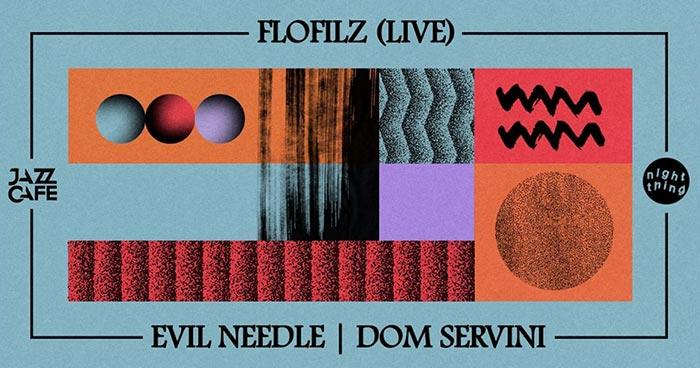 Night Thing w/ Flofilz (Live) + Evil Needle at Jazz Cafe on Fri 20th April 2018 Flyer