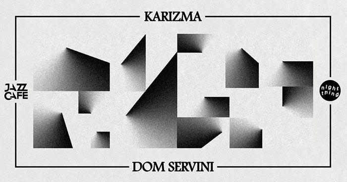 Night Thing w/ Karizma at Jazz Cafe on Fri 16th March 2018 Flyer