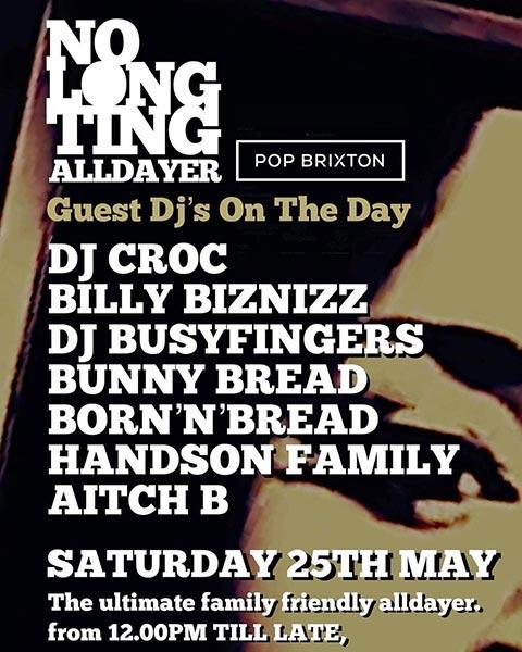 No Long Ting Alldayer at Pop Brixton on Sat 25th May 2019 Flyer