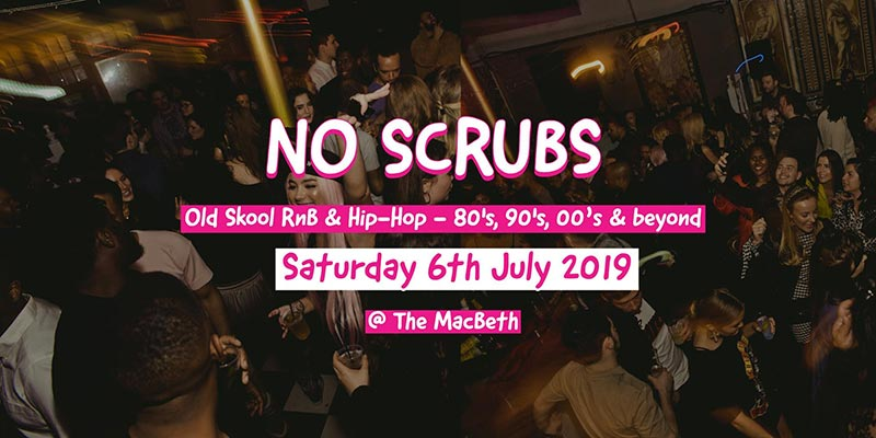 No Scrubs at The Macbeth on Sat 6th July 2019 Flyer