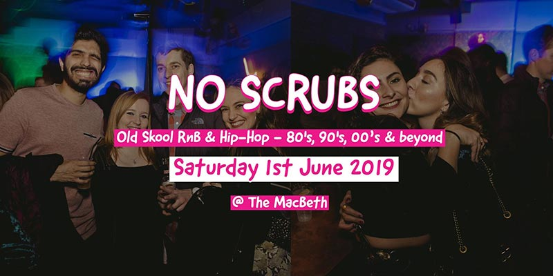 No Scrubs at The Macbeth on Sat 1st June 2019 Flyer