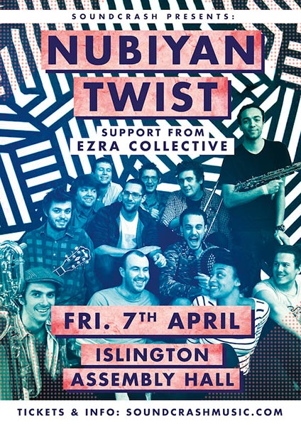 Nubiyan Twist at Islington Assembly Hall on Friday 7th April 2017 Flyer
