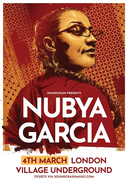 Nubya Garcia at Village Underground on Monday 4th March 2019 Flyer