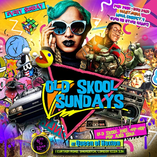 Old Skool Sundays RELOADED at Queen of Hoxton on Sun 7th October 2018 Flyer