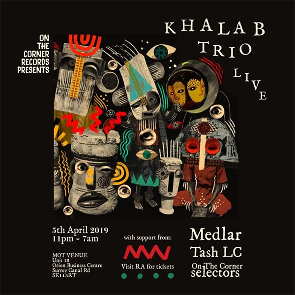 Khalab Trio at MOT Venue Unit 18 on Fri 5th April 2019 Flyer