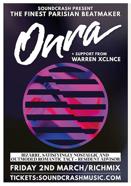 Onra at Finsbury Park on Friday 2nd March 2018 Flyer